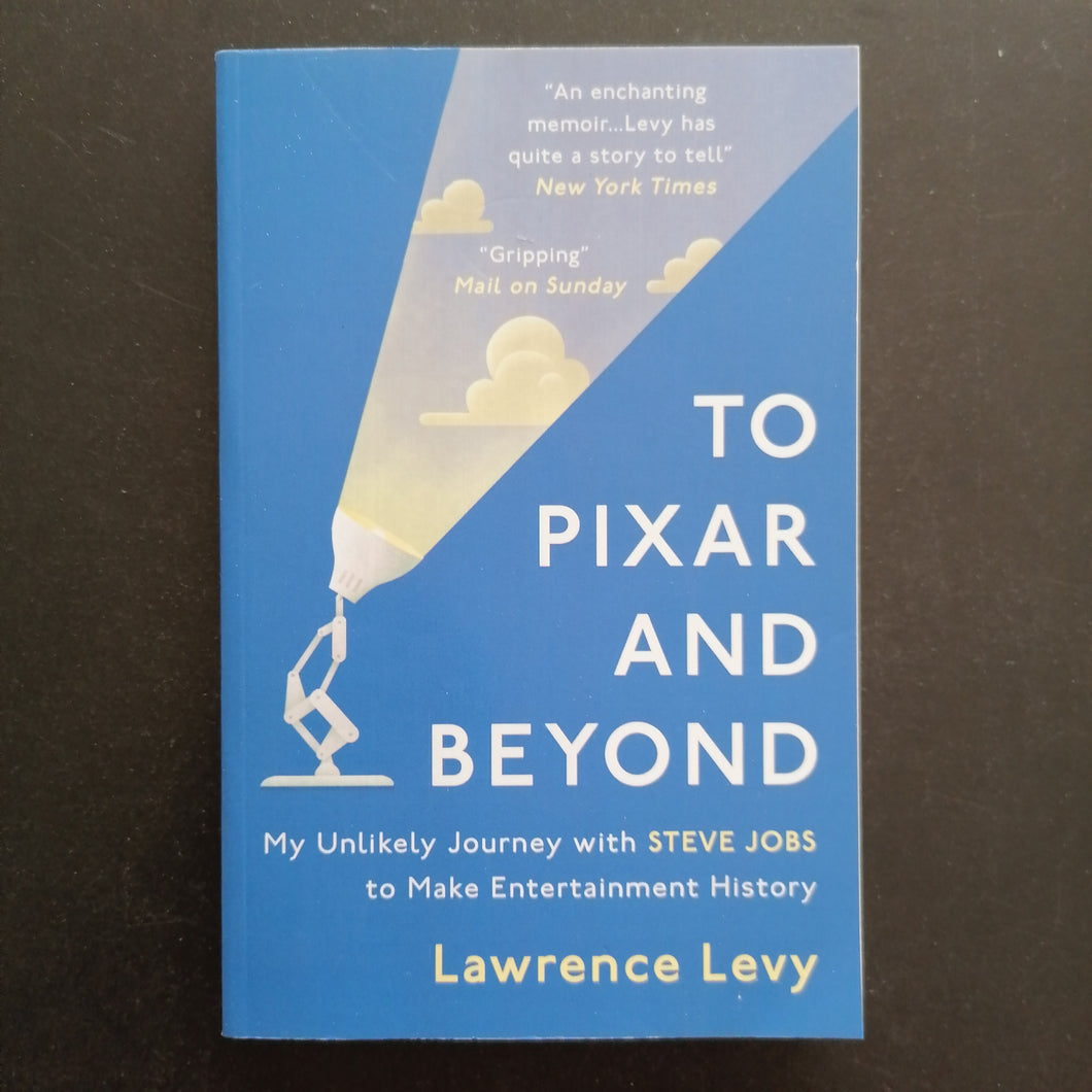 Lawrence Levy - To Pixar and Beyond