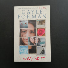 Load image into Gallery viewer, Gayle Forman - I Was Here