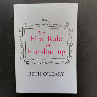Beth O'Leary - The First Rule of Flatsharing