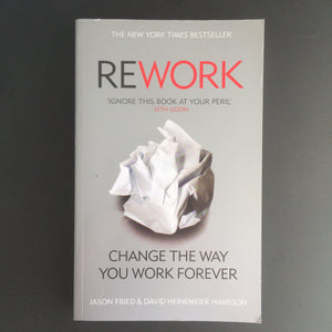 Jason Fried and David Heinemeier Hansson - Rework