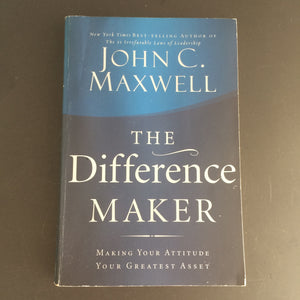 John C. Maxwell - The Difference Maker