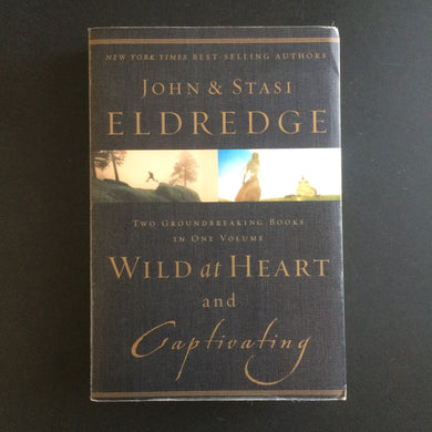 John and Stasi Eldredge - Wild at Heart and Capitivating