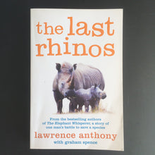 Load image into Gallery viewer, Lawrence Anthony - The Last Rhino