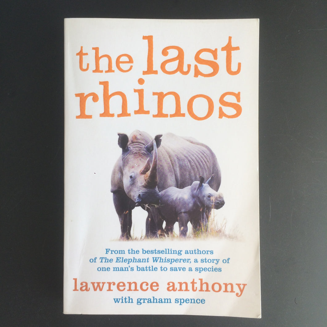 Lawrence Anthony - The Last Rhino