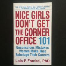 Load image into Gallery viewer, Lois P. Franke, PhD - Nice Girls Don't Get the corner office