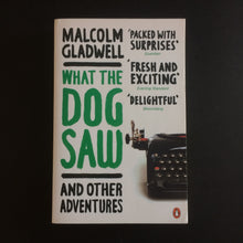 Load image into Gallery viewer, Malcolm Gladwell - What the Dog Saw