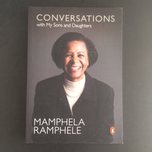 Load image into Gallery viewer, Mamphela Ramphele - Conversations with My Sons and Daughters
