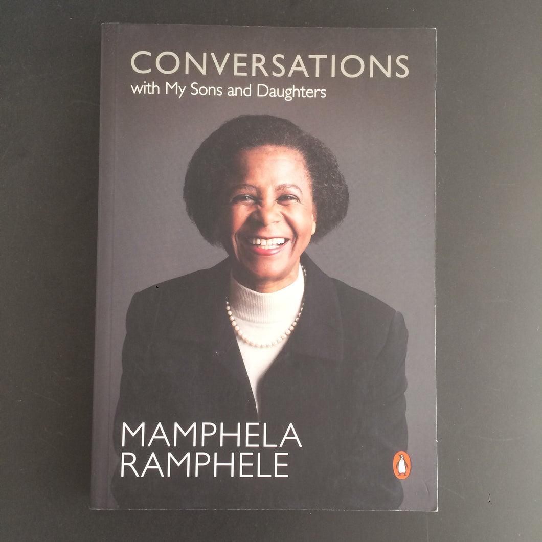 Mamphela Ramphele - Conversations with My Sons and Daughters