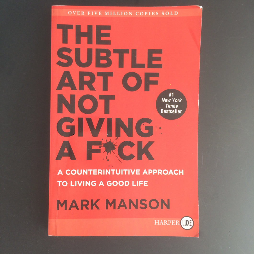 Mark Manson - The Subtle Art of Not Giving a F*ck