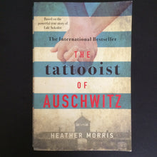 Load image into Gallery viewer, Heather Morris - The Tattooist of Auschwitz