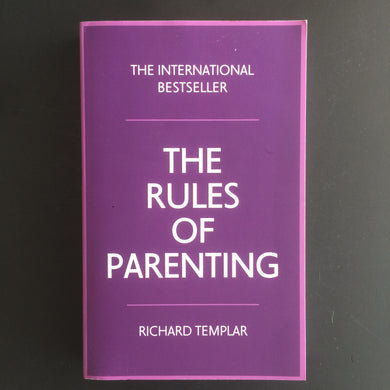 Richard Templar - The Rules of Parenting