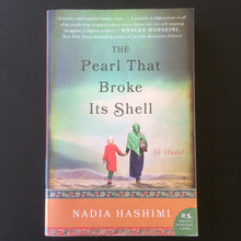 Load image into Gallery viewer, Nadia Hashimi - The Pearl that Broke its Shell