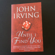 Load image into Gallery viewer, John Irving - Until I Find You