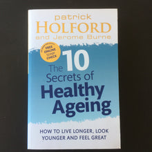 Load image into Gallery viewer, Patrick Holford & Jerome Burne - The 10 Secrets of Healthy Ageing