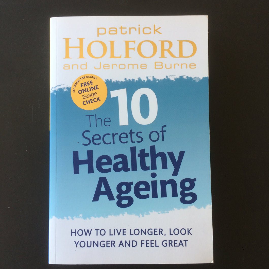 Patrick Holford & Jerome Burne - The 10 Secrets of Healthy Ageing