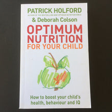 Load image into Gallery viewer, Patrick Holford & Deborah Colson - Optimum Nutrition For Your Child