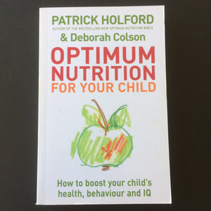 Patrick Holford & Deborah Colson - Optimum Nutrition For Your Child