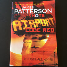 Load image into Gallery viewer, James Patterson - Bookshots: Airport Code Red