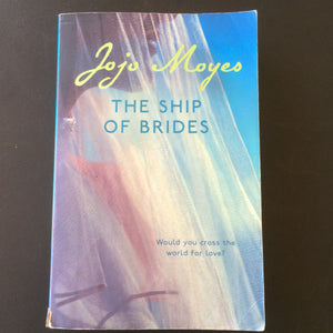 Jojo Moyes - The Ship of Brides