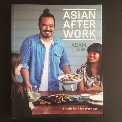 Adam Liaw - Asian After Wok