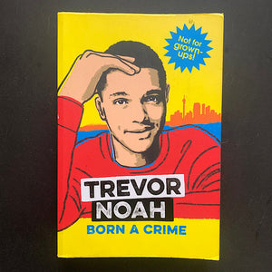 Trevor Noah - Born a Crime and Other Stories