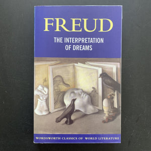 Sigmund Freud - The Interpretation of Dreams