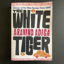Load image into Gallery viewer, Aravind Adiga - The White Tiger