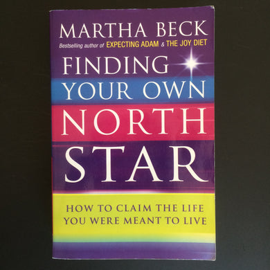 Martha Beck - Finding Your Own North Star