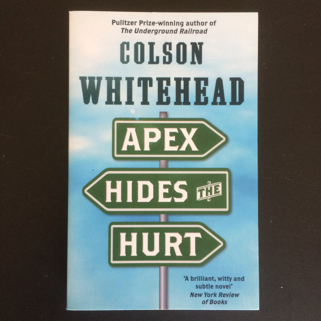 Colson Whitehead - Apex Hides the Hurt