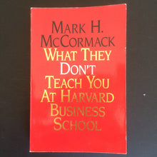 Load image into Gallery viewer, Mark H. McCormack - What They Don't Teach You At Harvard Business School
