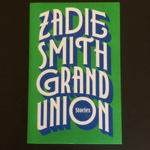Load image into Gallery viewer, Zadie Smith - Grand Union Stories