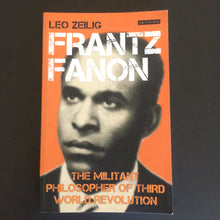 Load image into Gallery viewer, Leo Zeilig - Frantz Fanon