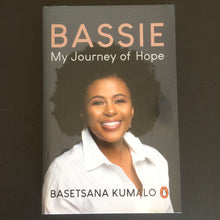 Load image into Gallery viewer, Basetsana Khumalo - Bassie: My Journey of Hope