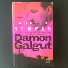 Load image into Gallery viewer, Damon Galgut - Arctic Summer