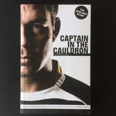 John Smit - Captain in the Cauldron