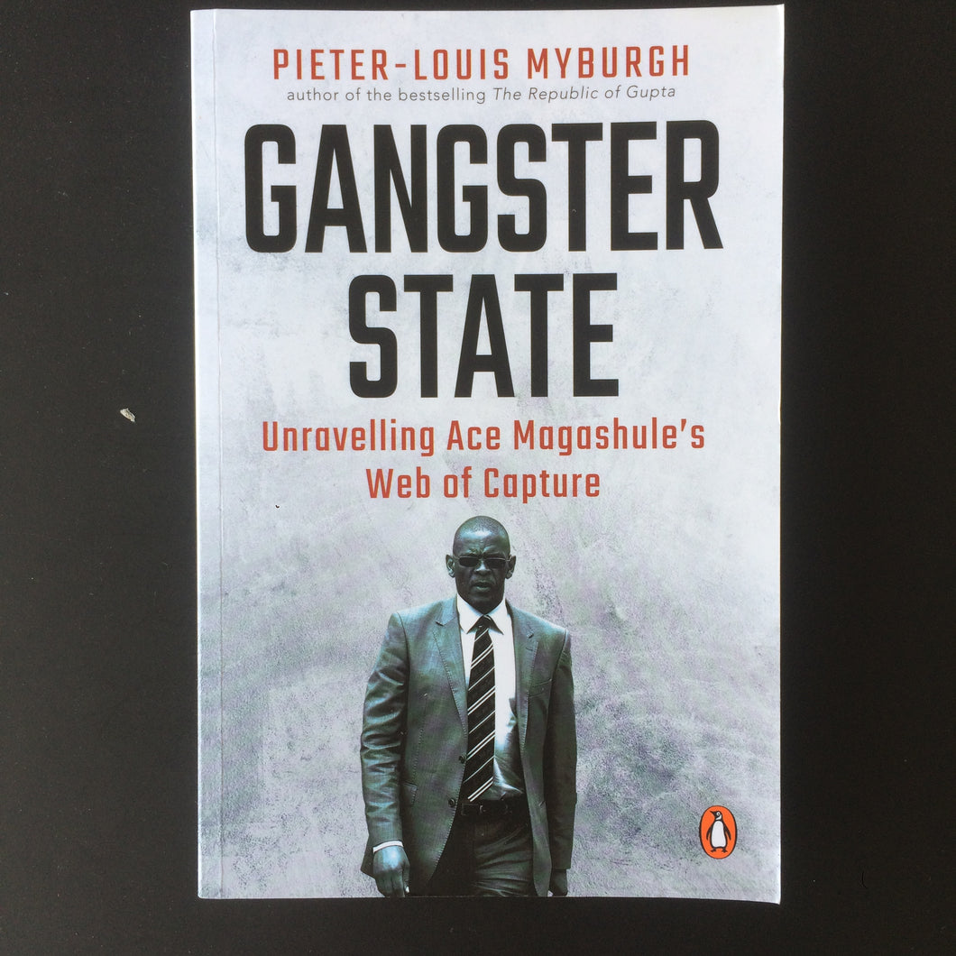 Pieter-Louis Myburgh - Gangster State