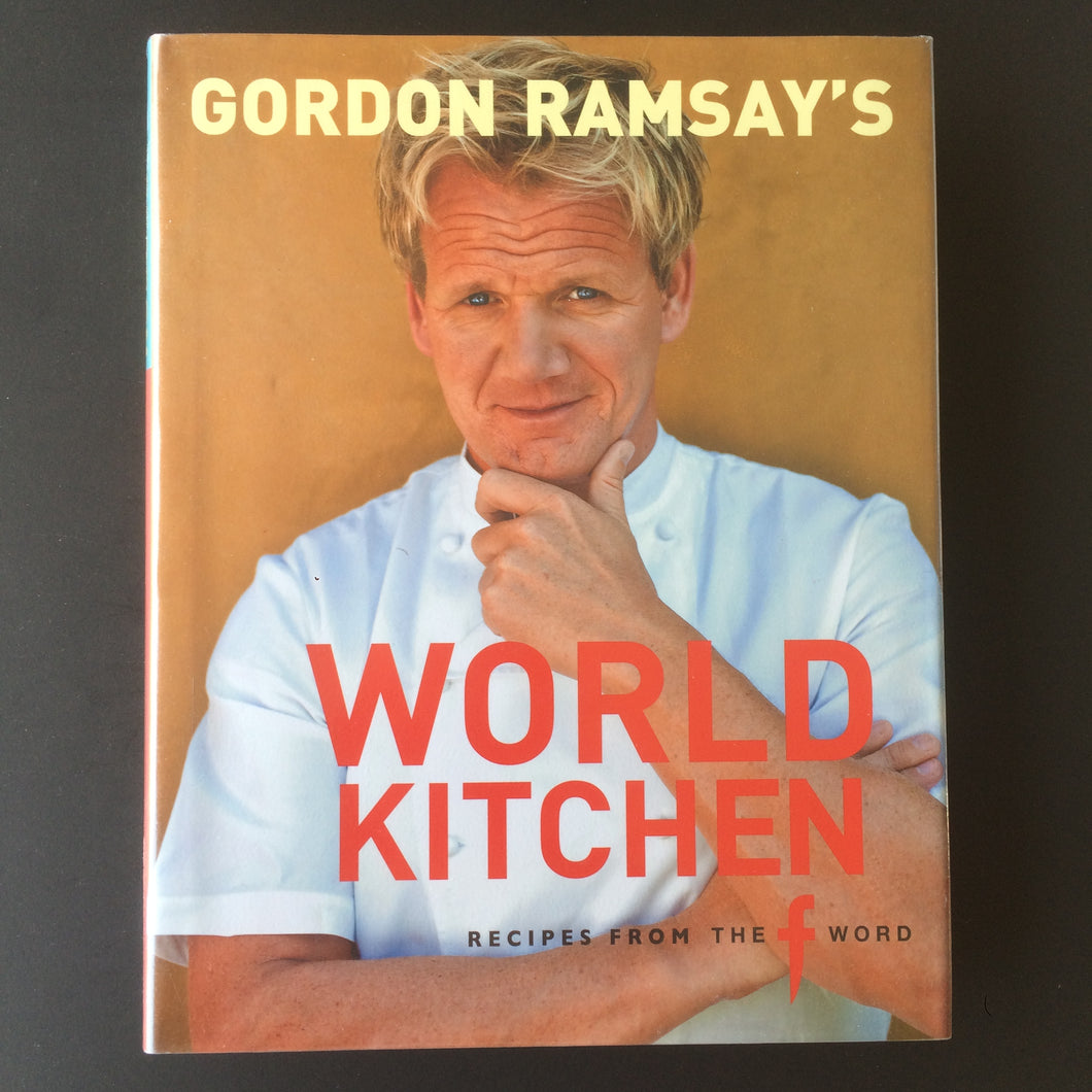 Gordon Ramsay - World Kitchen - Recipes from the F word