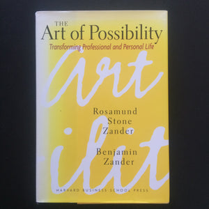 Rosamund Stone Zander and Benjamin Zander - The Art of Possibility