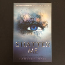 Load image into Gallery viewer, Tahereh Mafi - Shatter Me