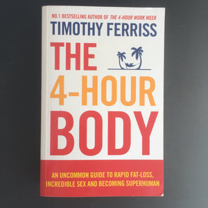 Tim Ferriss - The 4-Hour Body