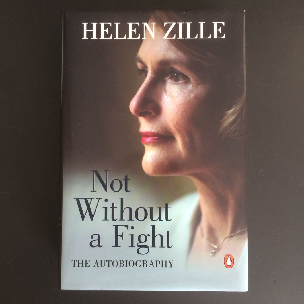 Helen Zille - Not Without A Fight