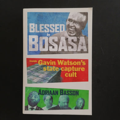 Adriaan Basson - Blessed by Bosasa