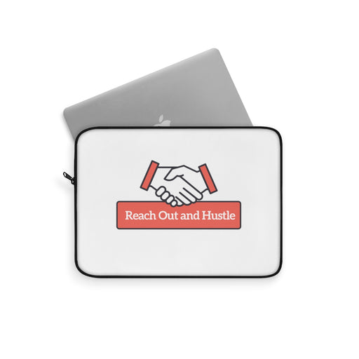 Reach Out & Hustle Laptop Sleeve