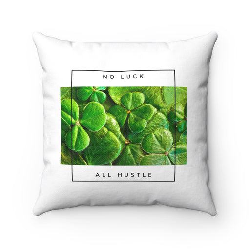 No Luck All Hustle Spun Polyester Square Pillow