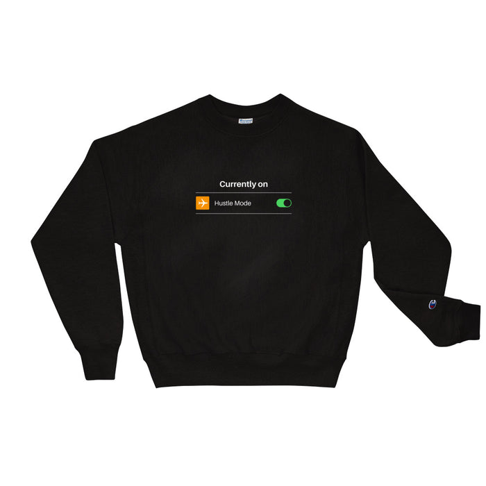 Hustle Mode Always ON Champion Sweatshirt - Black