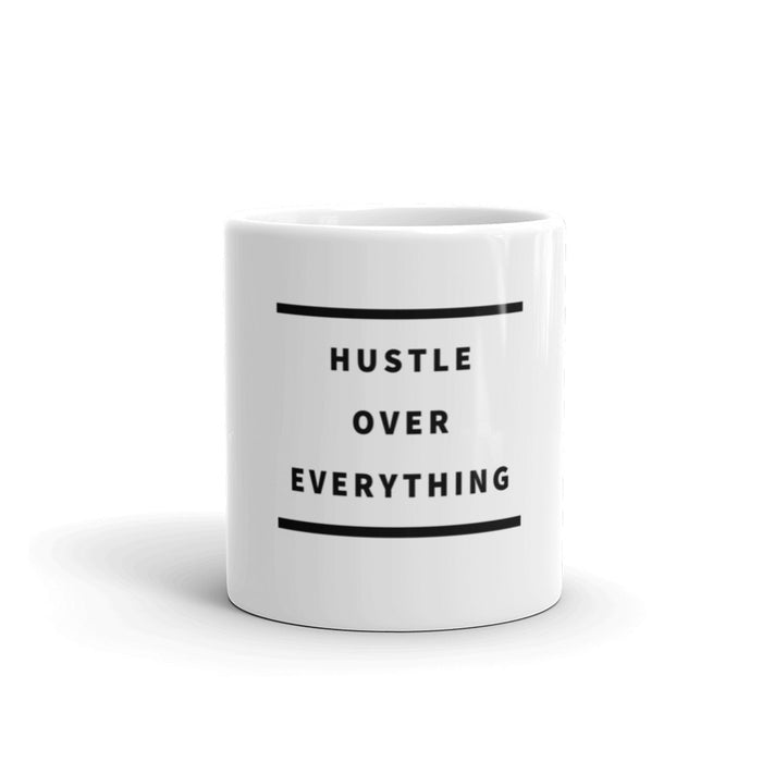 Hustle Over Everything Mug