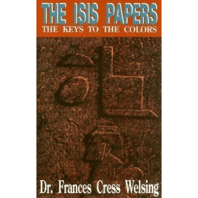 Dr. Frances Cress Welsing EBOOK The Isis Papers The Keys to the Colors - EBOOK 978-0976531708