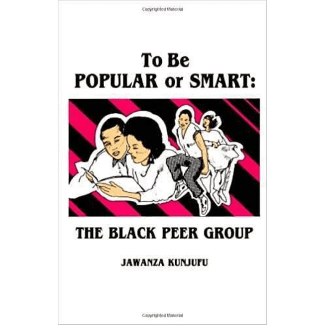 Dr Jawanza Kunjufu Book UK To Be Popular Or To Be Smart: The Black Peer Group 978-0913543108