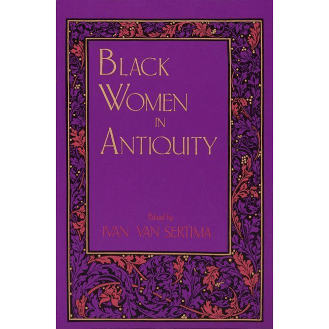 Ivan Van Sertima EBOOK Black Women In Antiquity - EBOOK 0-87855-982-5