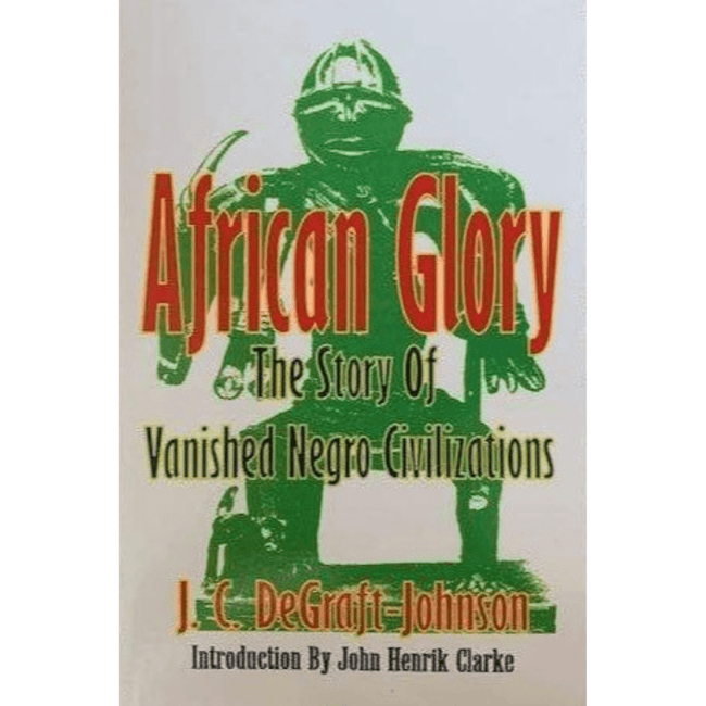 John Coleman De Graft-Johnson Book UK African Glory: The Story of Vanished Negro Civilizations 978-0933121034